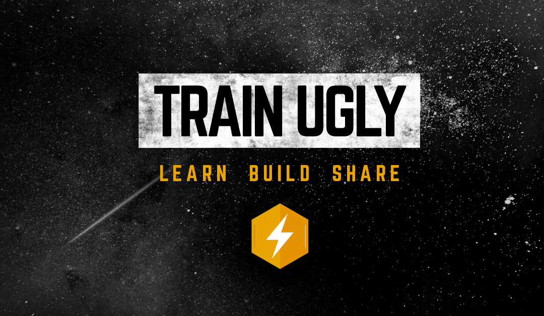 Train Ugly [Learning & Growth] Workshop | February 6