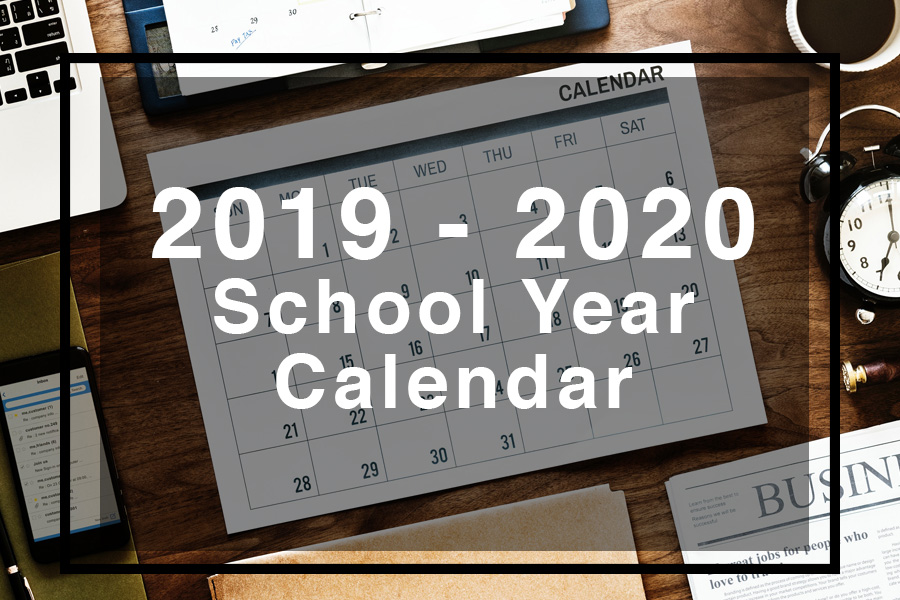 Proposed 2019 – 2020 School Year Calendar