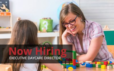 Now Hiring For Executive Daycare Director