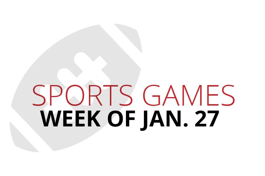 Sports Game Schedule   Week of Jan. 27
