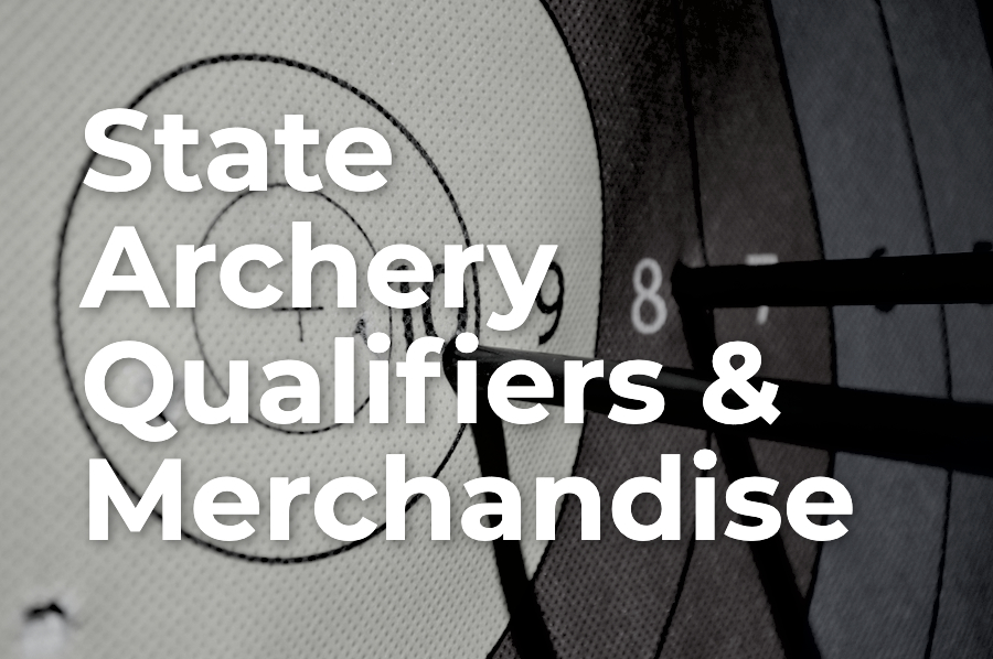 State Archery Qualifiers and Team Merchendise | March 7-8