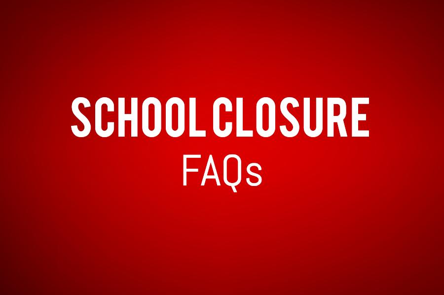 School Closure FAQs