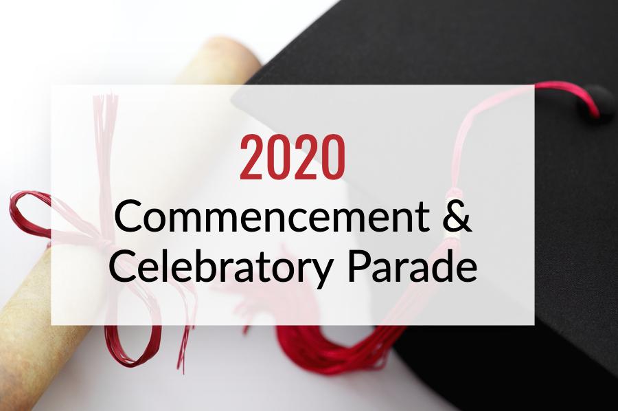 2020 Commencement & Celebratory Parade