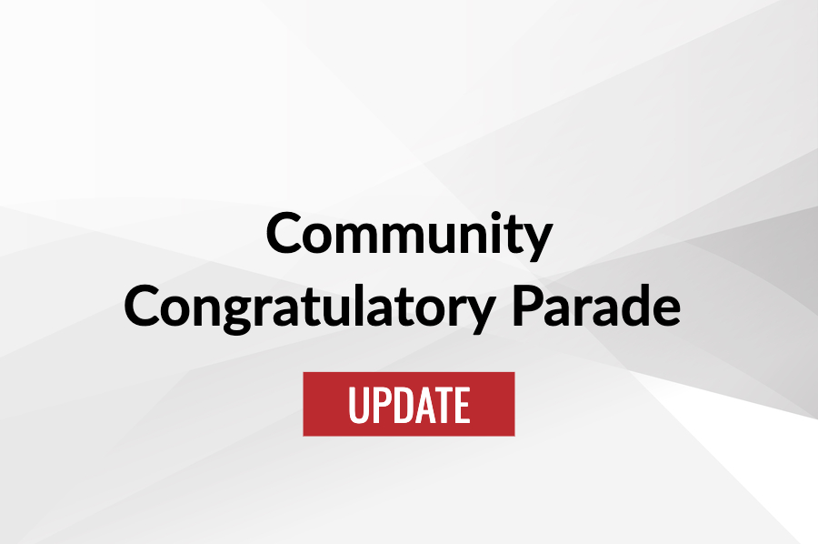 Community Congratulatory Parade Update