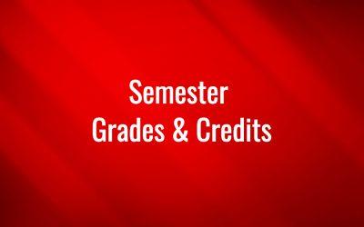 Semester Grades & Credits