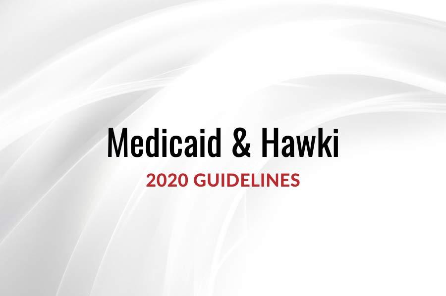 Medicaid and Hawki 2020 Guidelines