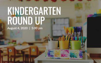 Kindergarten Round Up | August 4 at 5pm