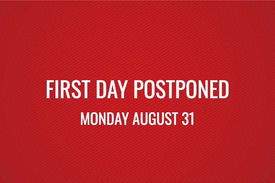 First Day Postponed to August 31 & Schedule Updates